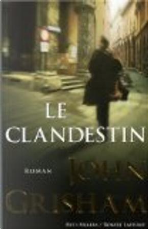 Le clandestin by John Grisham