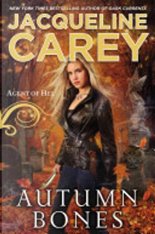 Autumn Bones: Agent of Hel by Jacqueline Carey