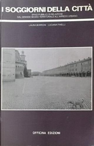 I soggiorni della città by Laura Borroni, Luciana Finelli