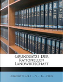 Grundsätze Der Rationellen Landwirtschaft by Albrecht Thaer