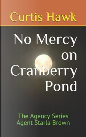 No Mercy on Cranberry Pond by Curtis Hawk