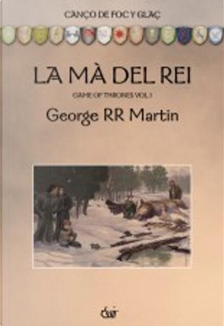 La mà del Rei. A game of thrones vol1 by George R.R. Martin