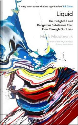 Liquid by Mark Miodownik