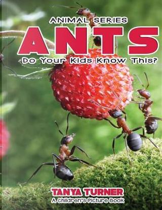 Ants by Tanya Turner