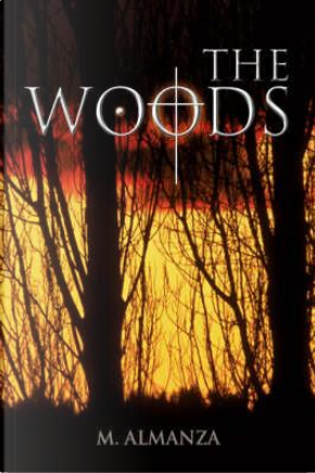 The Woods by M. Almanza