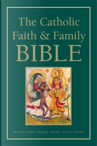 The Catholic Faith & Family Bible by Harpercollins