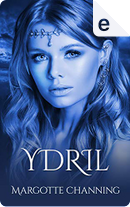Ydril by Margotte Channing