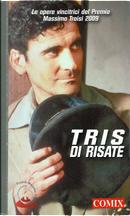 Tris di risate by Arnaldo Tony Matania, Liborio Savio Ciufo, Luana Troncanetti