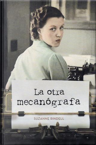 La otra mecanógrafa by Suzanne Rindell