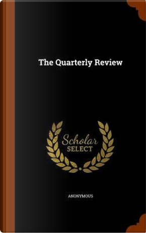 The Quarterly Review by ANONYMOUS