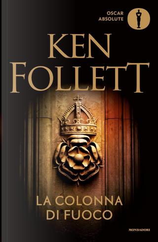La colonna di fuoco by Ken Follett
