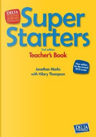 Super Starters. Second Edition. Teacher's Resource Pack by Jonathan Marks