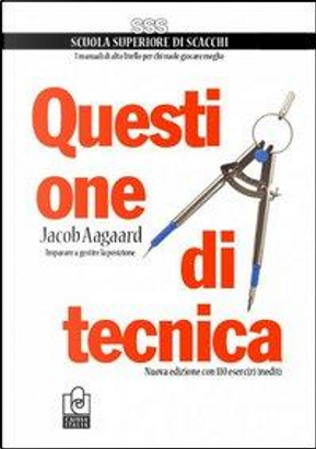 Questione di tecnica by Jacob Aagaard