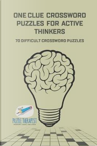 One Clue Crossword Puzzles for Active Thinkers | 70 Difficult Crossword Puzzles by Puzzle Therapist