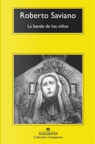 La banda de los niños / The Children of Racket by Roberto Saviano