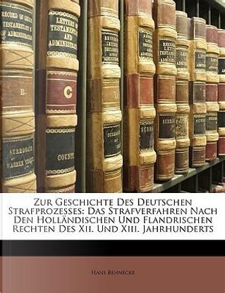 Zur Geschichte Des Deutschen Strafprozesses by Hans Bennecke