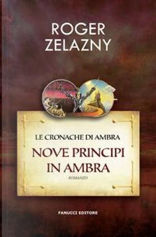 Nove principi in Ambra. Le cronache di Ambra by Roger Zelazny