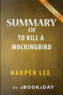 Summary of to Kill a Mockingbird by HARPER LEE