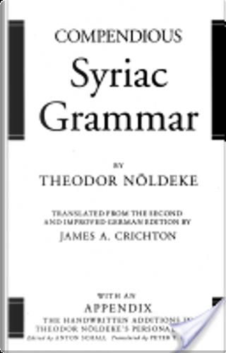 Compendious Syriac grammar by Theodor Nöldeke