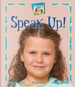 Speak Up! by Kelly Doudna