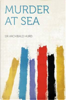 Murder at Sea by Archibald Hurd