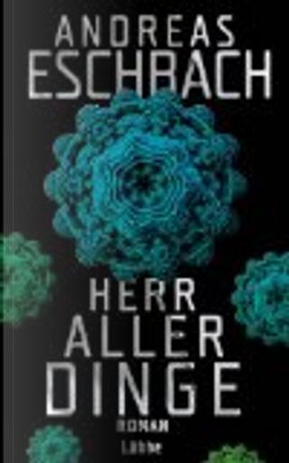 Herr aller Dinge by Eschbach Andreas