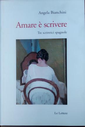 Amare è scrivere by Angel Bianchini