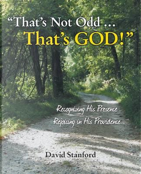 That's Not Odd … That's God! by David Stanford