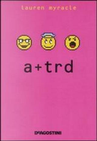 A+trd by Lauren Myracle