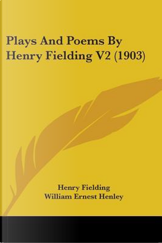 Plays and Poems by Henry Fielding