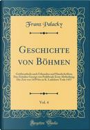 Geschichte von Böhmen, Vol. 4 by Franz Palacky