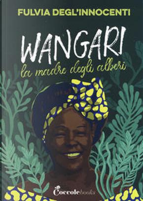 Wangari by Fulvia Degl'Innocenti