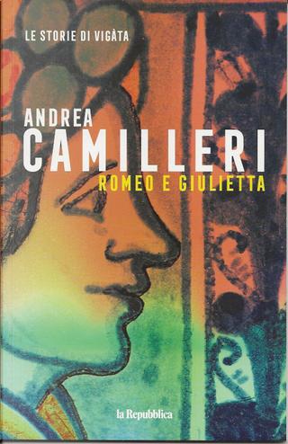 Romeo e Giulietta by Andrea Camilleri