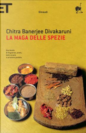 La maga delle spezie by Chitra Banerjee Divakaruni
