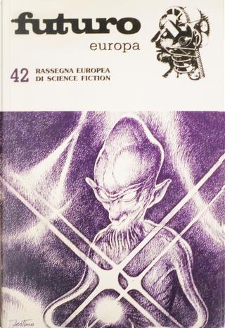 Futuro Europa 42 by Andrea Lenzi, Bruno Vitiello, Costanzo Zingrillo, Frank W. Haubold, Lino Aldani, Marco Capitani, Paolo Lanzotti, Pierre-Jean Brouillard