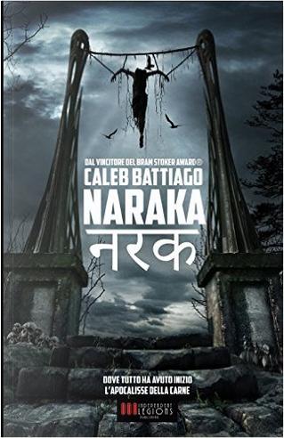Naraka by Alessandro Manzetti, Caleb Battiago