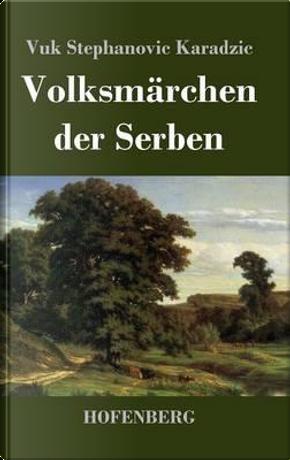 Volksmärchen der Serben by Vuk Stephanovic Karadzic
