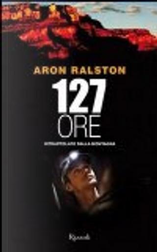 127 ore by Aron Ralston