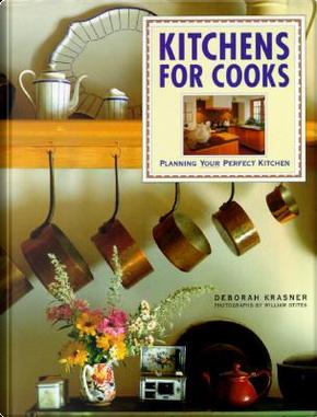 Kitchens for Cooks by Deborah Krasner