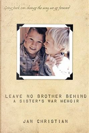 Leave No Brother Behind by Jan Christian