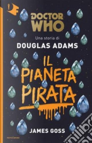 Il pianeta pirata by Douglas Adams, James Goss