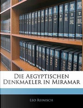 Die Aegyptischen Denkmaeler in Miramar by Leo Reinisch