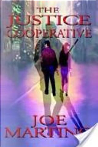 The Justice Cooperative by Joseph P. Martino