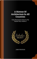 A History of Architecture in All Countries by James Fergusson