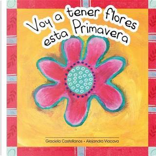 Voy a Tener Flores Esta Primavera by Graciela Castellanos