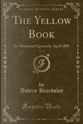 The Yellow Book, Vol. 5 by Aubrey Beardsley