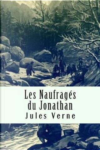 Les Naufragés Du Jonathan by jules Verne