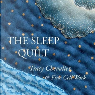 The Sleep Quilt by Tracy Chevalier