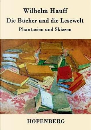 Die Bücher und die Lesewelt by Wilhelm Hauff