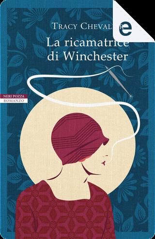 La ricamatrice di Winchester by Tracy Chevalier